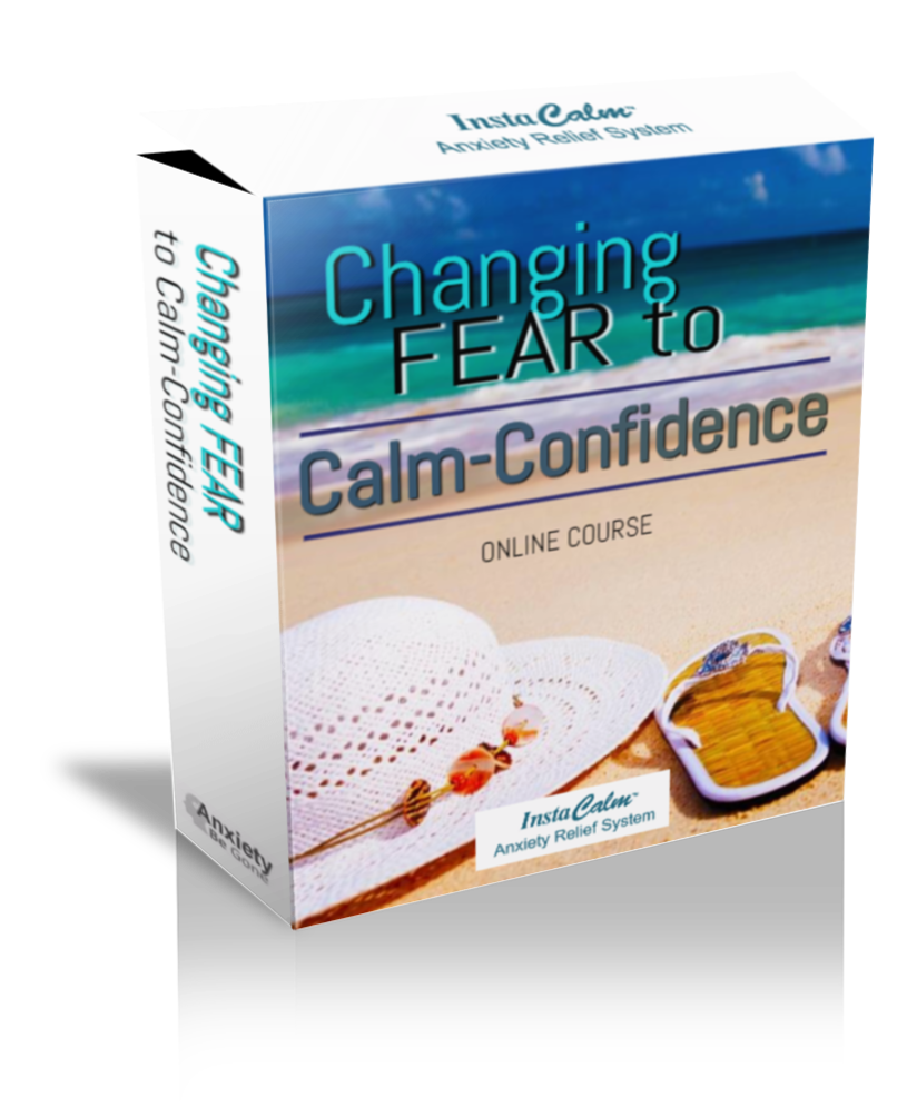 Changing Fear to Calm-Confidence